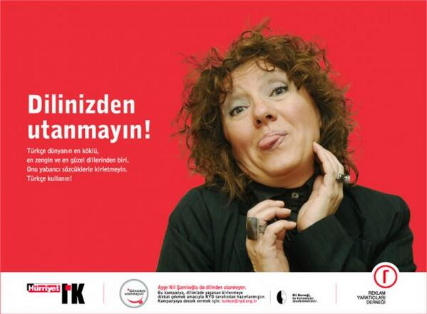 Reklam Yaratıcıları Derneği eski Türkçe kampanyasından... Ayşenil Şamlıoğlu http://t.co/xZ2jnDT7Ng