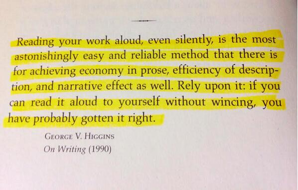 Photo: George V. Higgins on the importance of reading one's work aloud. http://t.co/sdQmGnCkE4 http://t.co/jjBxcVG180