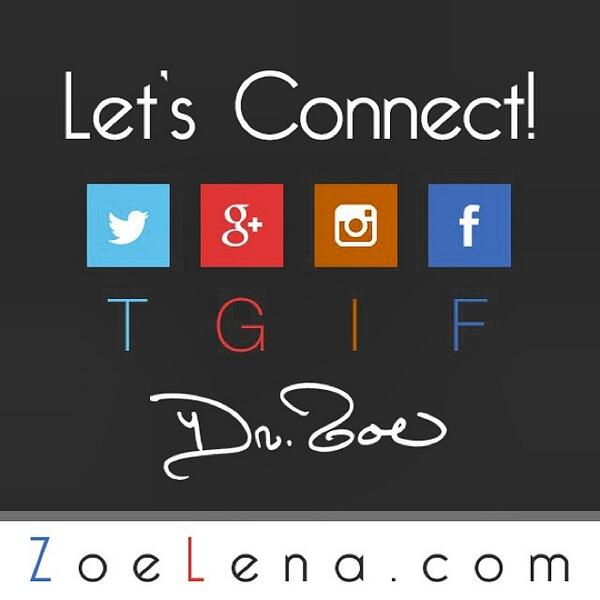 #TGIF! Be sure to follow our Prez & Founder Dr. ZoeLena @zoenfriends on #Twitter #GooglePlus #Instagram & #facebook! http://t.co/GG9cfNvpVz