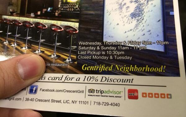 "Was just handed this flyer for a new restaurant in Queens. Actually says: ""Gentrified Neighborhood!"" http://t.co/942LFkxY85"