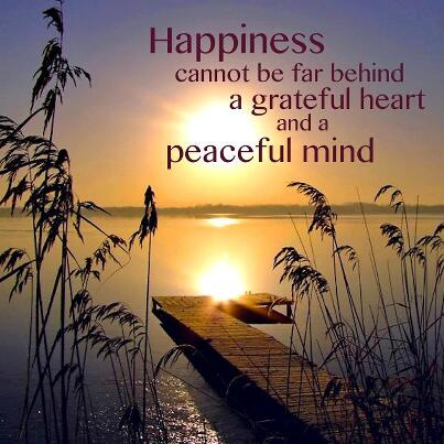 Happiness can not be far behind a grateful heart and a peaceful mind... http://t.co/QFhJTyoxAw