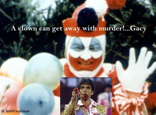 Frases Antitaurinas On Twitter A Clown Can Get Away With Murder