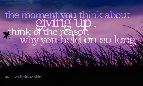 """The moment you think about giving up, think of the reason why you held on so long."" #quotes #BloggyCon14 #bloggers http://t.co/v9Lq54p8Ih"