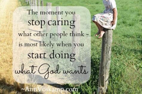The moment you stop caring what other people think~is most likely when you start doing what God wants. @AnnVoskamp http://t.co/AFHb9SpS9y
