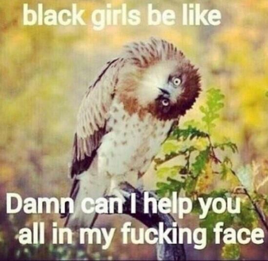 All black girls do that