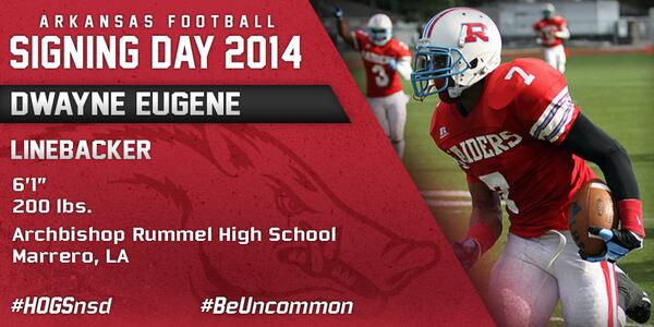 #HOGSnsd Dwayne Eugene, LB, 6-1, 200 from Archbishop Rummel HS in Marrero, La. is in #NeverYield http://t.co/g40UrpWcYM