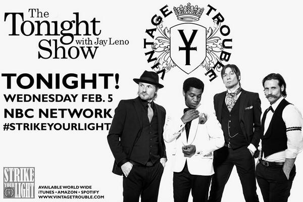 CIP Alert: Tonight on #NBC, watch our boys @VintageTrouble on The Tonight Show with Jay Leno! #StrikeYourLight http://t.co/P8nmo7ojPQ