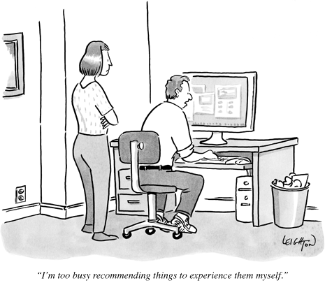 Data scientist cartoon: I'm too busy recommending things to experience them myself