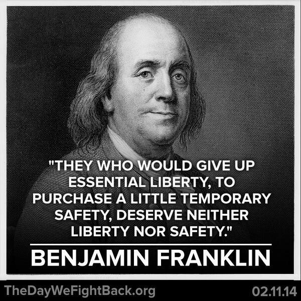 Ben Franklin said it best #EndThisDragnet #DayWeFightBack http://t.co/9dxZEcIblZ