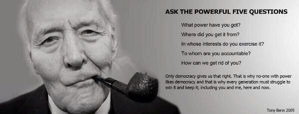 Sad to hear the great Tony Benn is unwell. A reminder of his 5 Questions: http://t.co/Ys5UOrFiyF