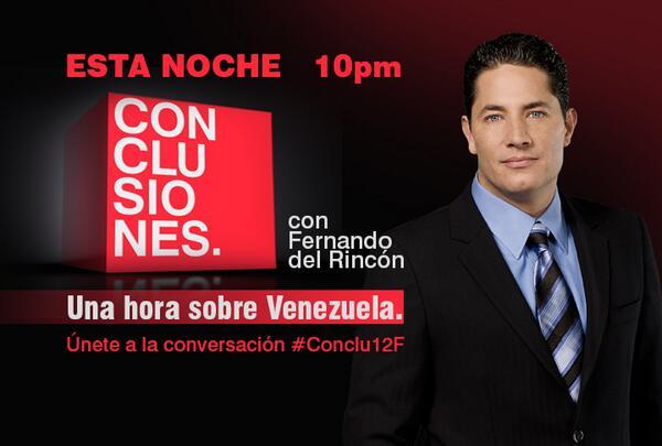 Esta noche 10pmET/10:30Vzla es el especial de #Conclusiones sobre #Venezuela. Participa con #Conclu12F @fdelrinconCNN http://t.co/eRi5TdXd6k