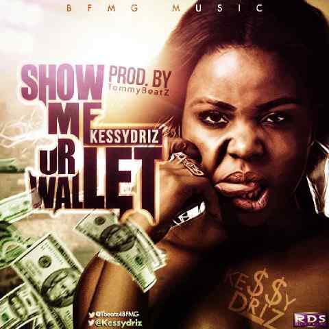 9jasouth Muzik:Kessydriz >Show Me Your Wallet