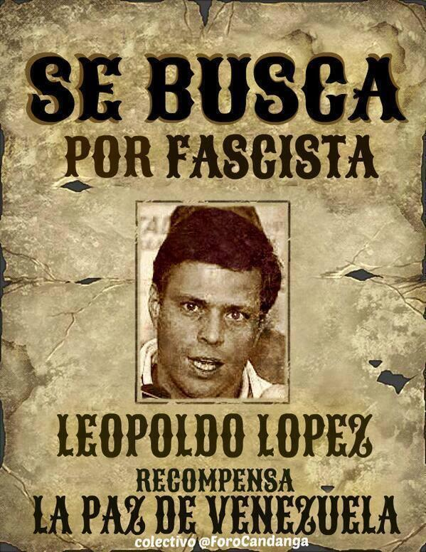 WANTED for inciting violence and murder! @leopoldolopez #VzlaUnidaContraElFascismo #LeopoldoLopezAsesino http://t.co/FADPt79zpR