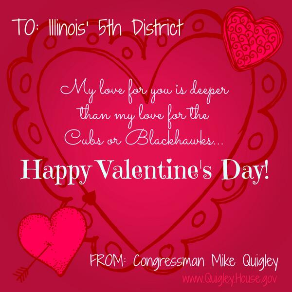 #IL05 My love for you is deeper than my love for the Cubs or Blackhawks. Happy Valentine's Day! http://t.co/PPvACdhwUE