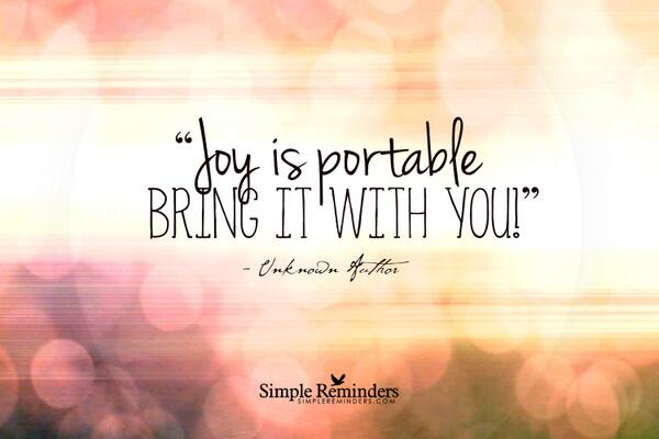 Joy is Portable. Take it with You.   http://t.co/lBTMngOV7K via @GreenSkyDeb