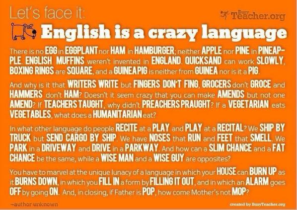 English is a crazy language...is not me saying it, check this out! http://t.co/n8gOR0ULBa