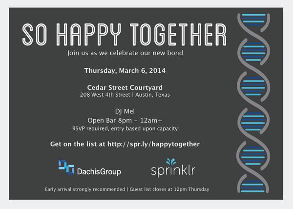 We're so #happytogether: Celebrate @Sprinklr + @DachisGroup in #Austin tmrw 8pm @CedarSt http://t.co/ql24Vf6xUY #SXSW http://t.co/eI6SjXA1Kl