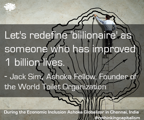 """Let's redefine billionaire as someone who's improved 1 billion lives""- @jackwto #AshokaFellow #socEnt #EconInclusion http://t.co/BeZ8Hgh86C"