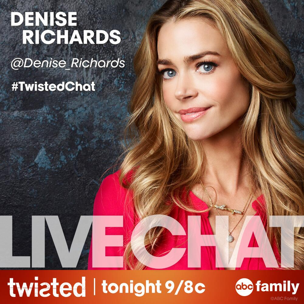 RT @ABCFamily: Have a question for @DENISE_RICHARDS? She'll be live tweeting tonight's all new #Twisted! Use #TwistedChat to join! http://t…