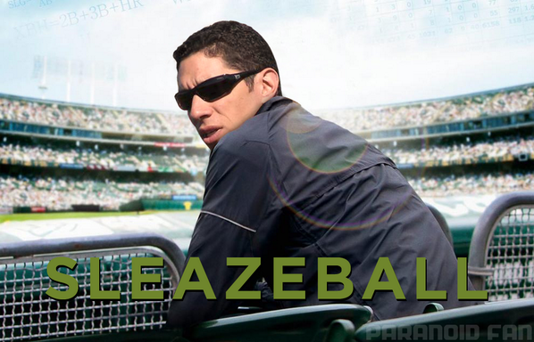 From the makers of Moneyball (might not be true), the latest film about a rising MLB executive: #Sleazeball. http://t.co/byK3G0WSaP