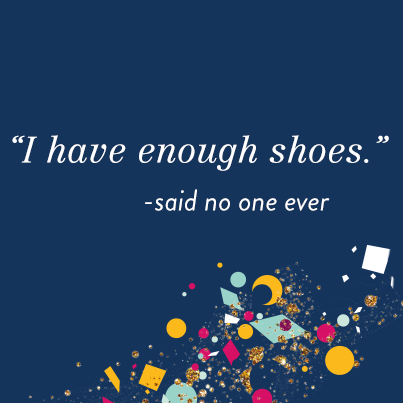 Payless Shoesource On Twitter I Have Enough Shoes Said No One