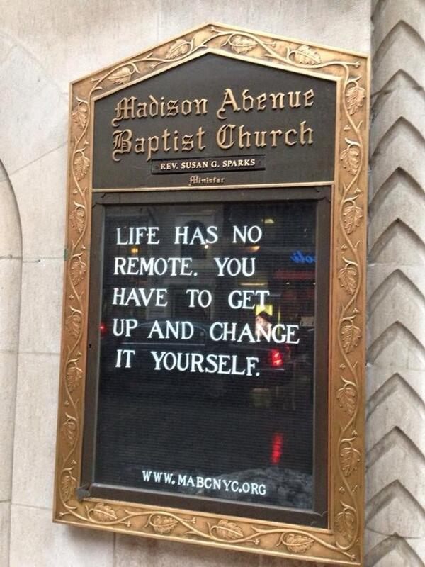 Wisdom from billboard of the Madison Avenue Baptist Church: http://t.co/2vvN974bEs