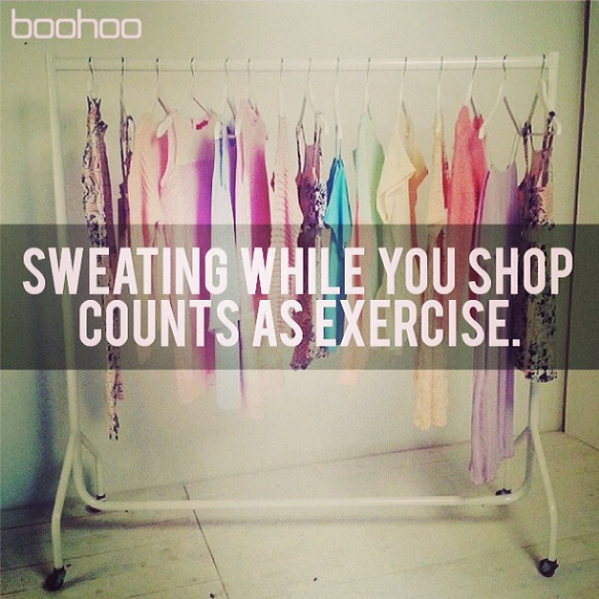 """49d8522785 """"@boohoo: Sweating while you shop counts as exercise! #Truth #QOTD  pic.twitter.com/2cKfwMbjKZ"""" one for u Meg x"""