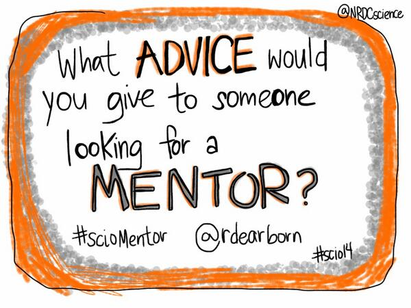 What advice would you give someone looking for a mentor? @rdearborn wants to know! #scio14 #sciomentor http://t.co/7wgwo8caBg