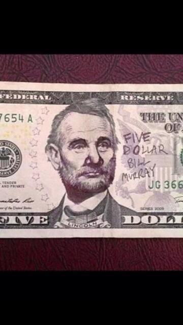 The five dollar Bill Murray http://t.co/6zPNl4p2rP