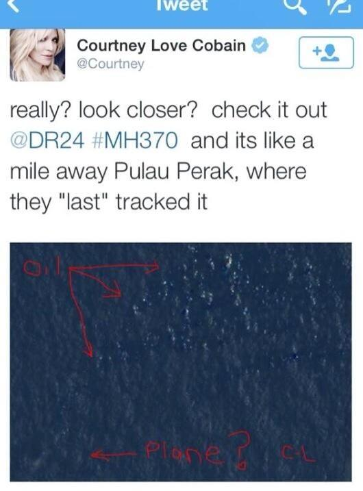 Can someone tell the 26 countries looking for flight MH370 that Courtney Love has found it....using Microsoft Paint http://t.co/2xihbNpyrE