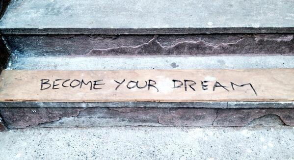 This is on the steps next door to me. I love it! Become Your Dreams. http://t.co/Q4vzgYcRZD