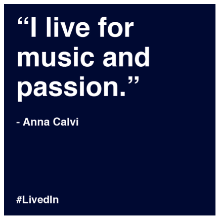 """I live for music and passion.""— Singer-songwriter, @annacalvi. What do you live for? #LivedIn http://t.co/uQsWf2QlGP http://t.co/e7rWEROD7u"