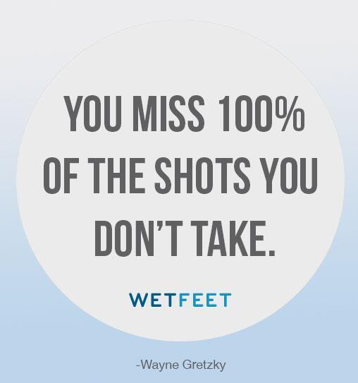 """You miss 100% of the shots you don't take."" -Wayne Gretzky http://t.co/GboygU2wYq"