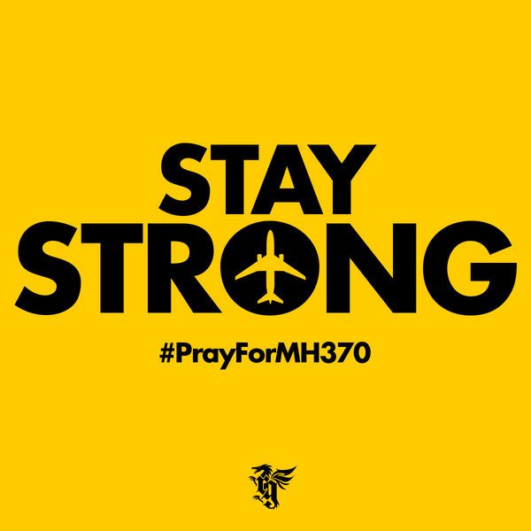 #StayStrong and #PrayForMH370 http://t.co/HG0ieaOrGo