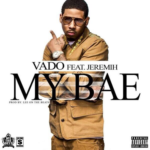 "!!! ""@rap_WAVE: NEW MUSIC: @VADO_MH - My Bae (Feat. @Jeremih) http://t.co/CpnaSzsNGM #rapWAVE http://t.co/QjVWTVwvrH"""