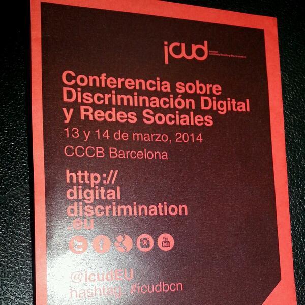 En conferencia sobre Discriminación Digital y Redes sociales #icudbcn @icudEU #CCCB http://t.co/IcJA5QRe2I
