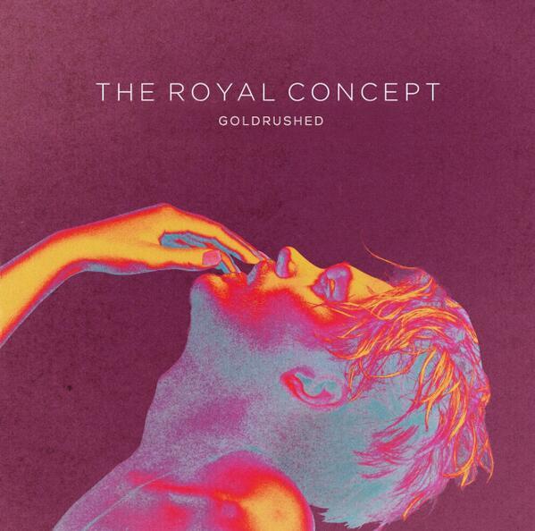 【ザ・ロイヤル・コンセプト】アルバム・デビュー前ながらサマーソニック2013へ参戦した彼等のデビュー・アルバム『ゴールドラッシュ』5月7日に日本盤発売→