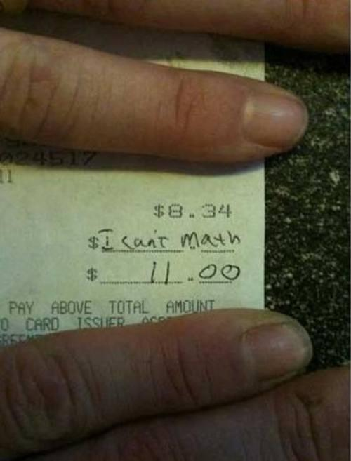 "A little Friday Fun. ""I can't math"" = $2.66 or 32% tip. Not bad. Thank goodness (sometimes) for poor math people. http://t.co/gtTps1EBNF"