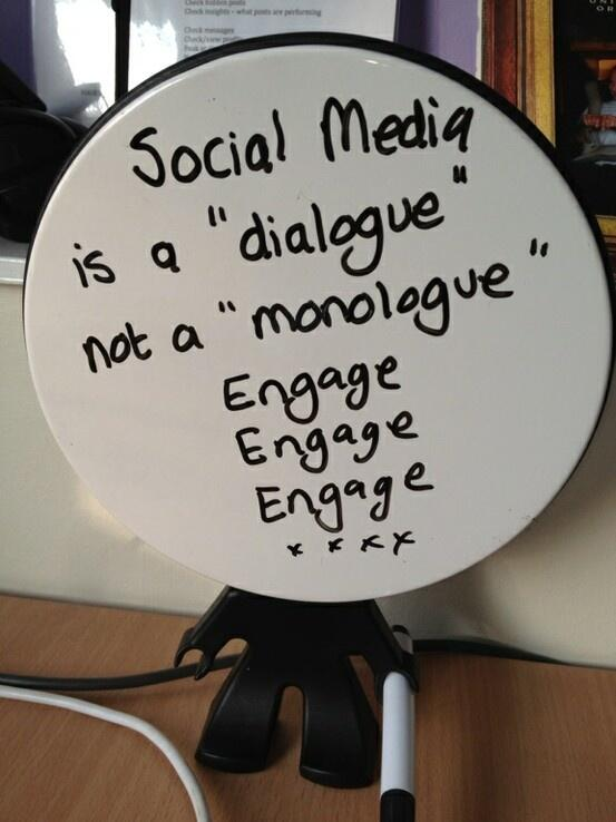 Social media is a dialogue, not a monologue. http://t.co/0gSHSstn6N