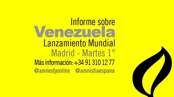 Lanzamiento mundial informe sobre #Venezuela Madrid, Martes 1° +Info @amnistiaespana http://t.co/fHtNv5Mrec http://t.co/TzirLjItbH