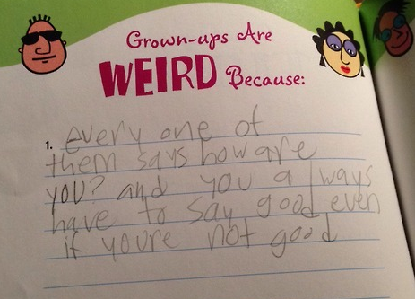 Grown-ups are weird because. . . (pic) http://t.co/5kOZXoJiDH