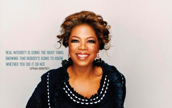 """""""Real integrity is doing the right thing, knowing that nobody's going to know whether you did it or not."""" -Oprah http://t.co/4i4aefgCrP"""