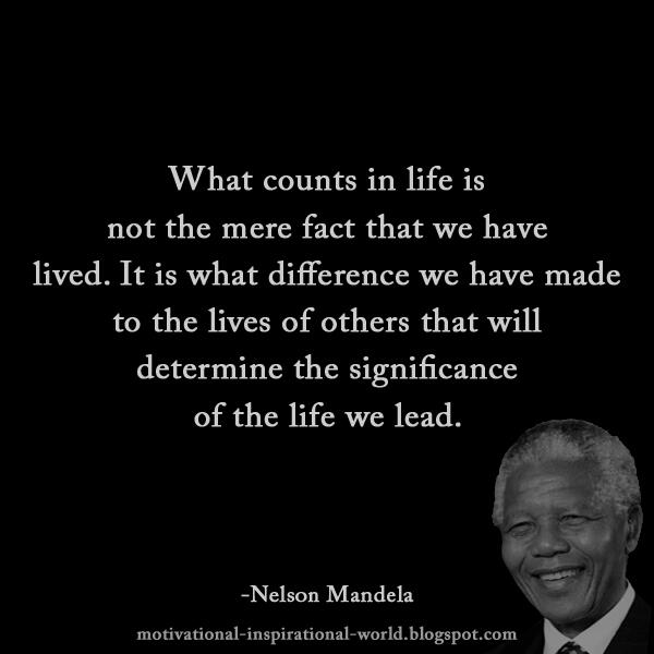 What Counts In Life Is Nelsonmandela 10millionmiler Quote