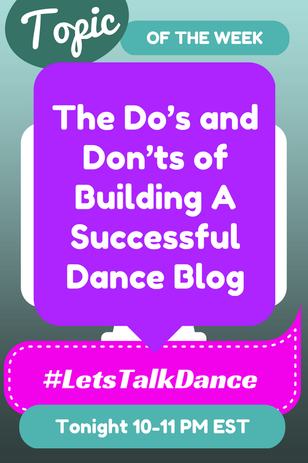 """#LetsTalkDance Tweetchat: """"The Do's & Don'ts of Building A Successful Dance Blog"""" 10-11 pm EST http://t.co/t8Wf6W0Gg0 http://t.co/hc2xbhHQFN"""