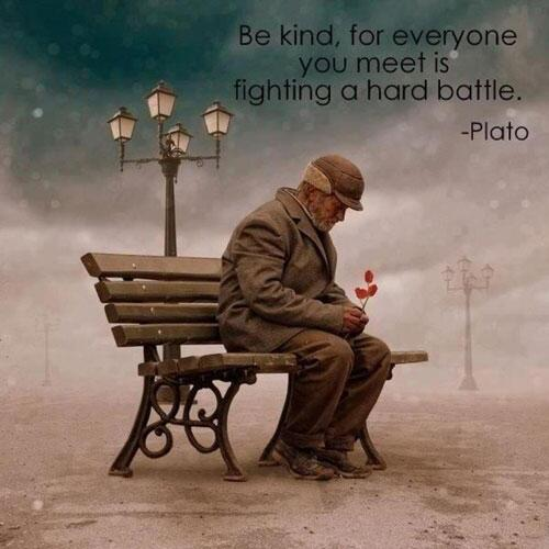 Be kind, for everyone you meet is fighting a hard battle. - Plato http://t.co/78TOatPeog