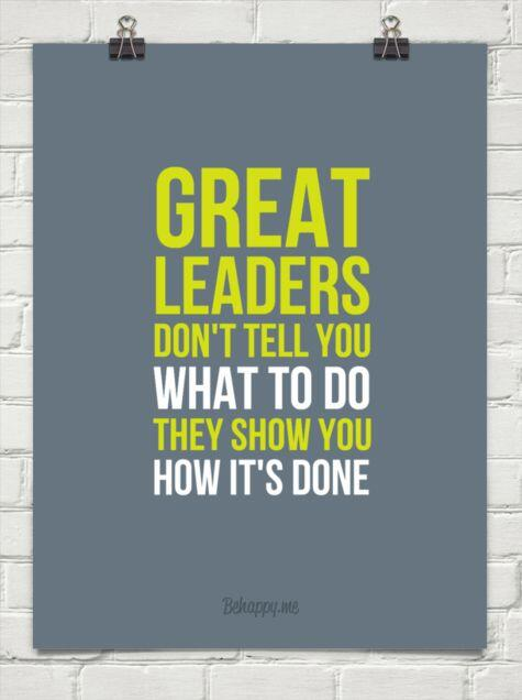 """""""Great leaders don't tell you what to do. They show you how it's done."""" via @califgirl232 @StacyZapar http://t.co/WkIxpmqgBJ"""