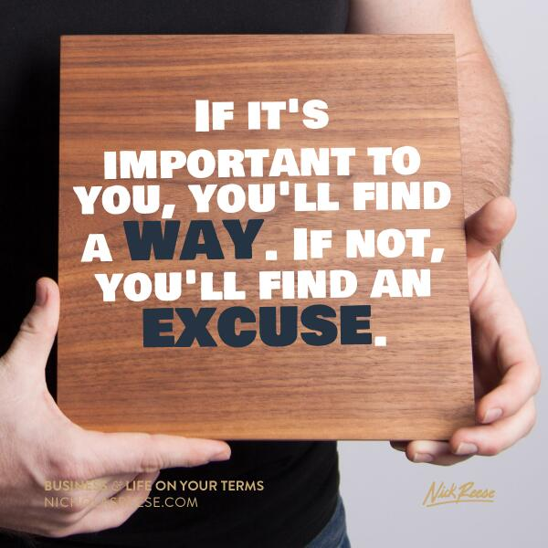 """If it's important to you, you'll find a way. If not, you'll find an excuse.""  #quote #inspiration http://t.co/v0KxXiNvxM"