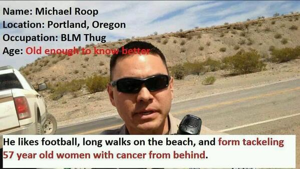 Mike Roop Oregon BLM Ranger threw woman to ground near Bundy Ranch