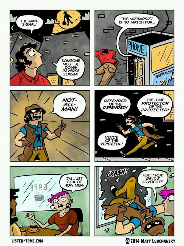 Not-all-man to the rescue! Funny because it's true. Awesome comic by Matt @Lubchansky. #notallmen http://t.co/IbfJGbzRPF