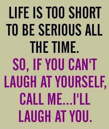 Twitter / JoyAndLife: Life is too short to be serious ...